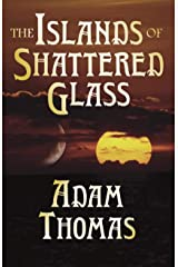 The Islands of Shattered Glass: A Story of Sularil Kindle Edition