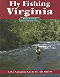 Fly Fishing Virginia: A No Nonsense Guide to Top Waters