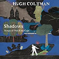 Shadows : Songs of Nat King Cole