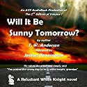 A Reluctant White Knight: Will it Be Sunny Tomorrow? Audiobook by T. W. Anderson Narrated by Joshua Bennington