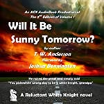 A Reluctant White Knight: Will it Be Sunny Tomorrow? | T. W. Anderson