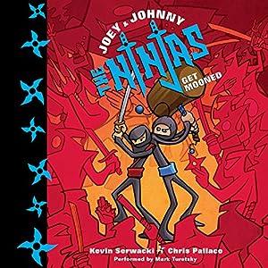 Joey and Johnny, the Ninjas: Get Mooned Audiobook