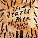 The Hearts of Men Audiobook by Nickolas Butler Narrated by Adam Verner