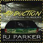 Abduction: The Minivan Murders Hörbuch von RJ Parker Gesprochen von: Don Kline