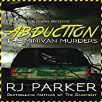 Abduction: The Minivan Murders | RJ Parker