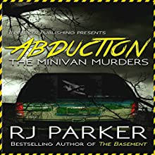 Abduction: The Minivan Murders Audiobook by RJ Parker Narrated by Don Kline