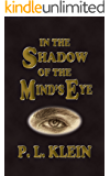 In The Shadow Of The Mind's Eye (Shadow Trilogy Book 1)