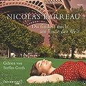 Du findest mich am Ende der Welt Hörbuch von Nicolas Barreau Gesprochen von: Steffen Groth