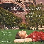 Du findest mich am Ende der Welt | Nicolas Barreau