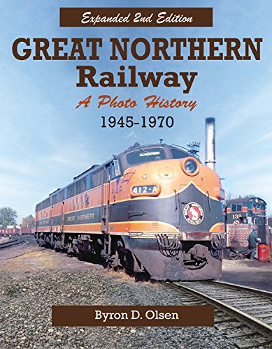 - Great Northern Railway: A Photo History 1945-1970