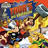 Super Hero Squad: Thor's Big Adventure (Passport to Reading Level 2)