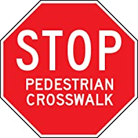 Accuform STOP PEDESTRIAN CROSSWALK (FRR349)