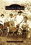 Coconut Grove (Images of America)