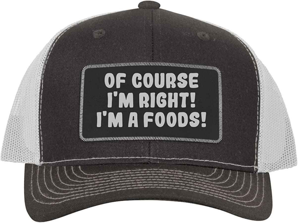 One Legging it Around of Course I'm Right! I'm A Foods! - Leather Black Patch Engraved Trucker Hat