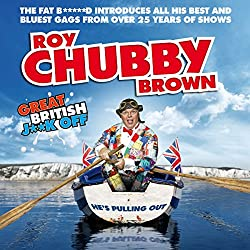 Roy Chubby Brown Great British J**k Off