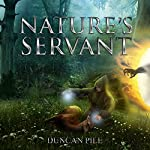 Nature's Servant: The Nature Mage Series, Book 2 | Duncan Pile