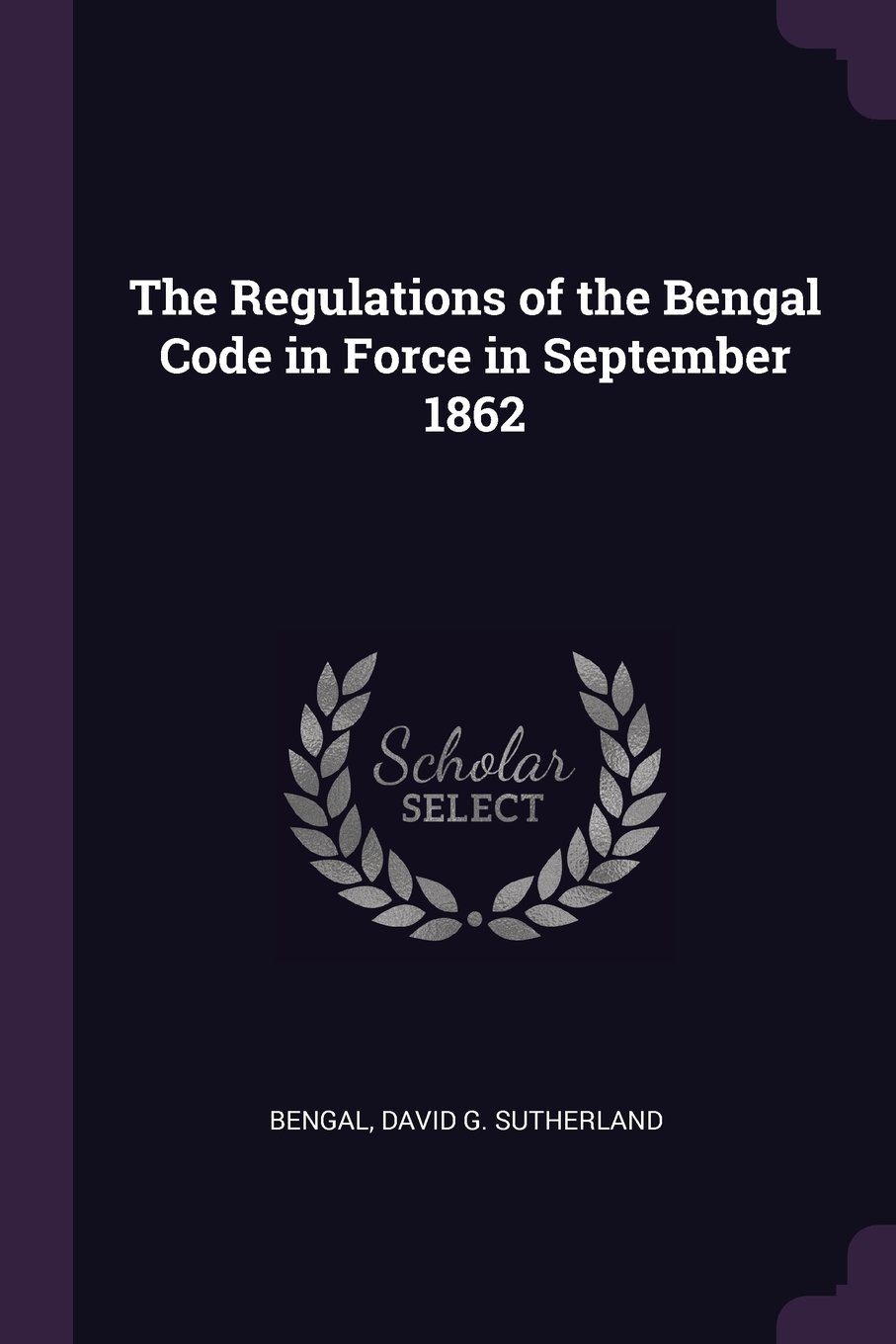 The Regulations of the Bengal Code in Force in September 1862 PDF