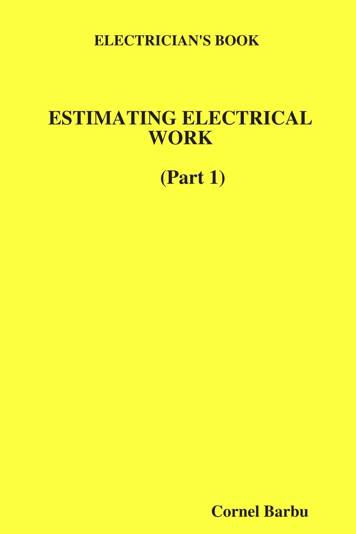 Electrician\'s Book Estimating Electrical Work: Cornel Barbu ...
