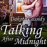 Talking After Midnight: Plum Orchard Series, Book 3 | Dakota Cassidy