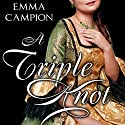 A Triple Knot Audiobook by Emma Campion Narrated by Heather Wilds