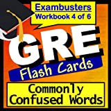 GRE Test Prep Words Commonly Confused Vocabulary Review Flashcards--GRE Study Guide Book 4 (Exambusters GRE Study Guide)