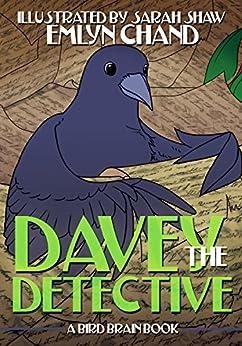 Davey the Detective (Bird Brain Books Book 2) by [Chand, Emlyn]