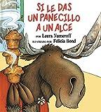 Si le das un panecillo a un alce (Spanish Edition)
