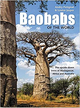 Book Baobabs of the World: The Upside-Down Trees of Madagascar, Africa and Australia