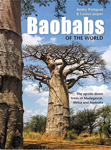 Baobabs of the World: The upside-down trees of Madagascar, Africa and Australia (Medicinal Plants Of South Africa)