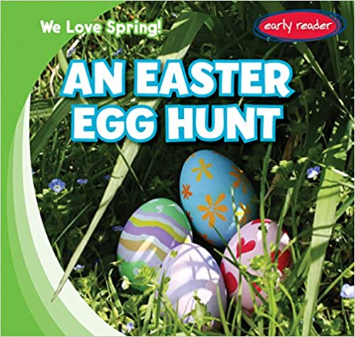 An Easter Egg Hunt: 1 (We Love Spring!)