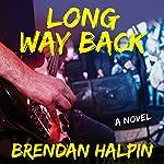 Long Way Back: A Novel | Brendan Halpin