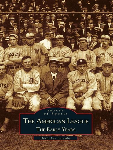 The American League: The Early Years (Images of - Ban Image