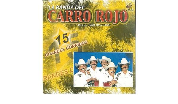 15 Grandes Corridos by La Banda Del Carro Rojo De Los Hermanos Quintero on Amazon Music - Amazon.com