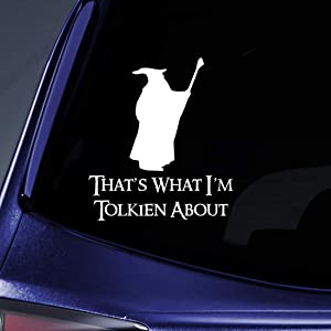 "Bargain Max Decals - LOTR That's What I'm Tolkien About Sticker Decal Notebook Car Laptop 5"" (White)"