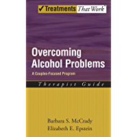 Overcoming Alcohol Problems: A Couples-Focused Program Therapist Guide: A Cognitive-behavioral Therapy Approach (Treatments That Work) (English Edition)