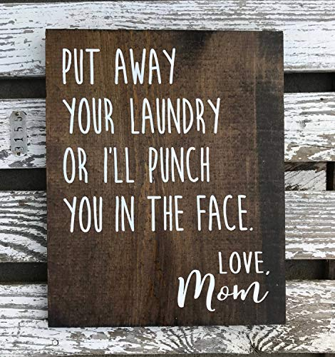 Put Away Your Laundry Or I'll Punch You in The Face Love, Mom Wood Sign Laundry Room Decor Funny Sign Hand Custom Sign