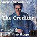 The Creditor Performance by August Strindberg Narrated by Alan Weyman, John Burlinson, Jennifer Fournier, Denis Daly