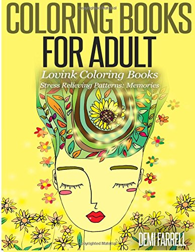 Coloring Books for Adults  Stress Relieving Patterns: Memories: Lovink Coloring Books (Girl's Dream) (Volume 2) [Farrell, Demi] (Tapa Blanda)