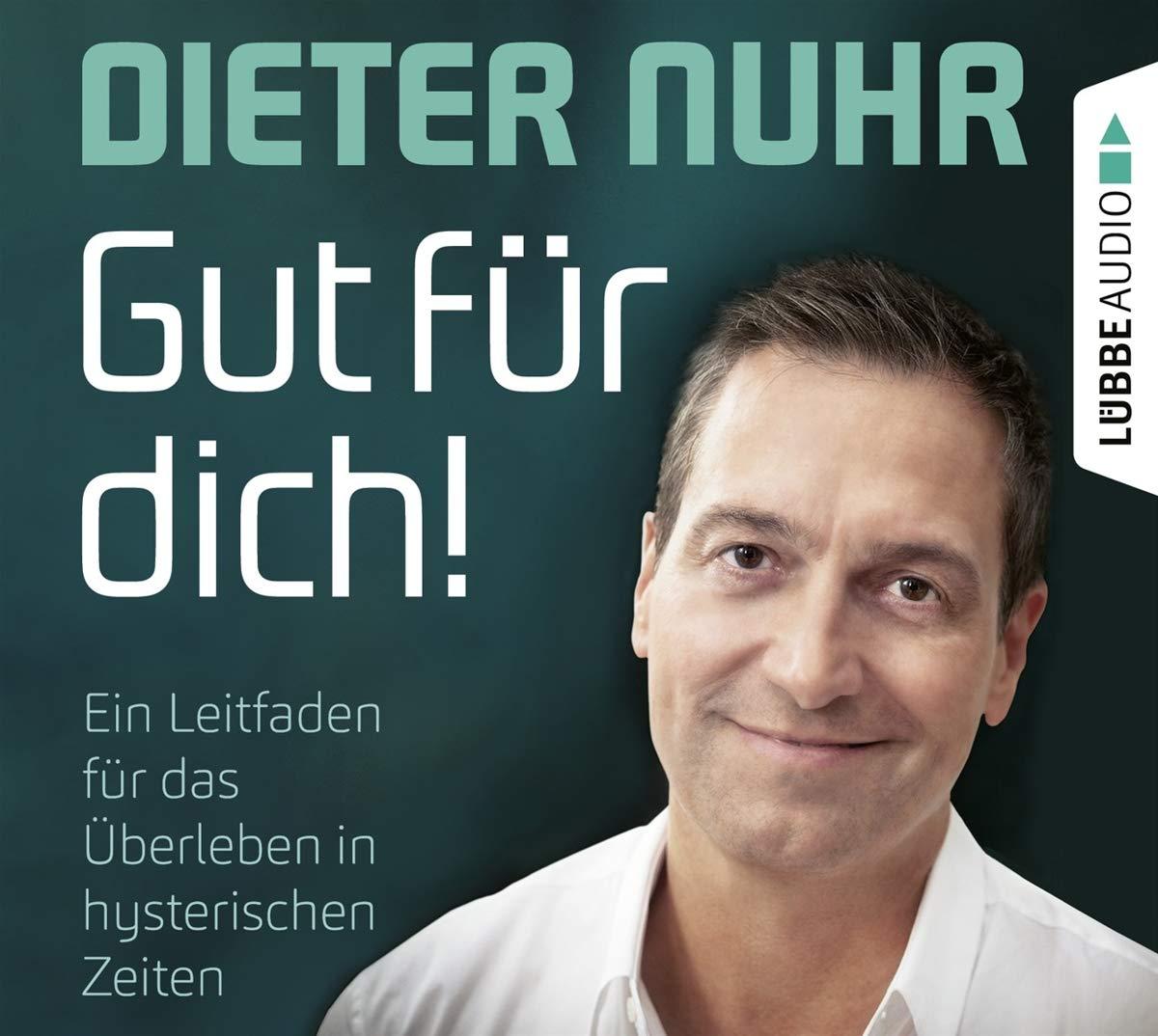 Gut Fur Dich Ein Leitfaden Fur Das Uberleben In Hysterischen Zeiten Amazon De Nuhr Dieter Nuhr Dieter Bucher