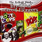 The Kellogg Family: Breakfast Cereal Pioneers (Food Dudes Set 1 *2015)
