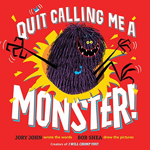 Quit Calling Me a Monster! -