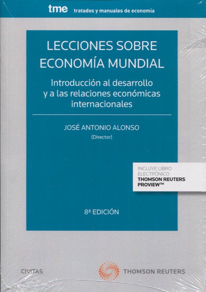 Lecciones sobre economía mundial: Introducción al desarrollo y a las relaciones económicas internacionales Tratados y Manuales de Economía: Amazon.es: Alonso Rodríguez, José A.: Libros