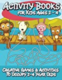 Activity Books for Kids 2-4: Creative Games & Activities To Occupy 2-4 Year Olds