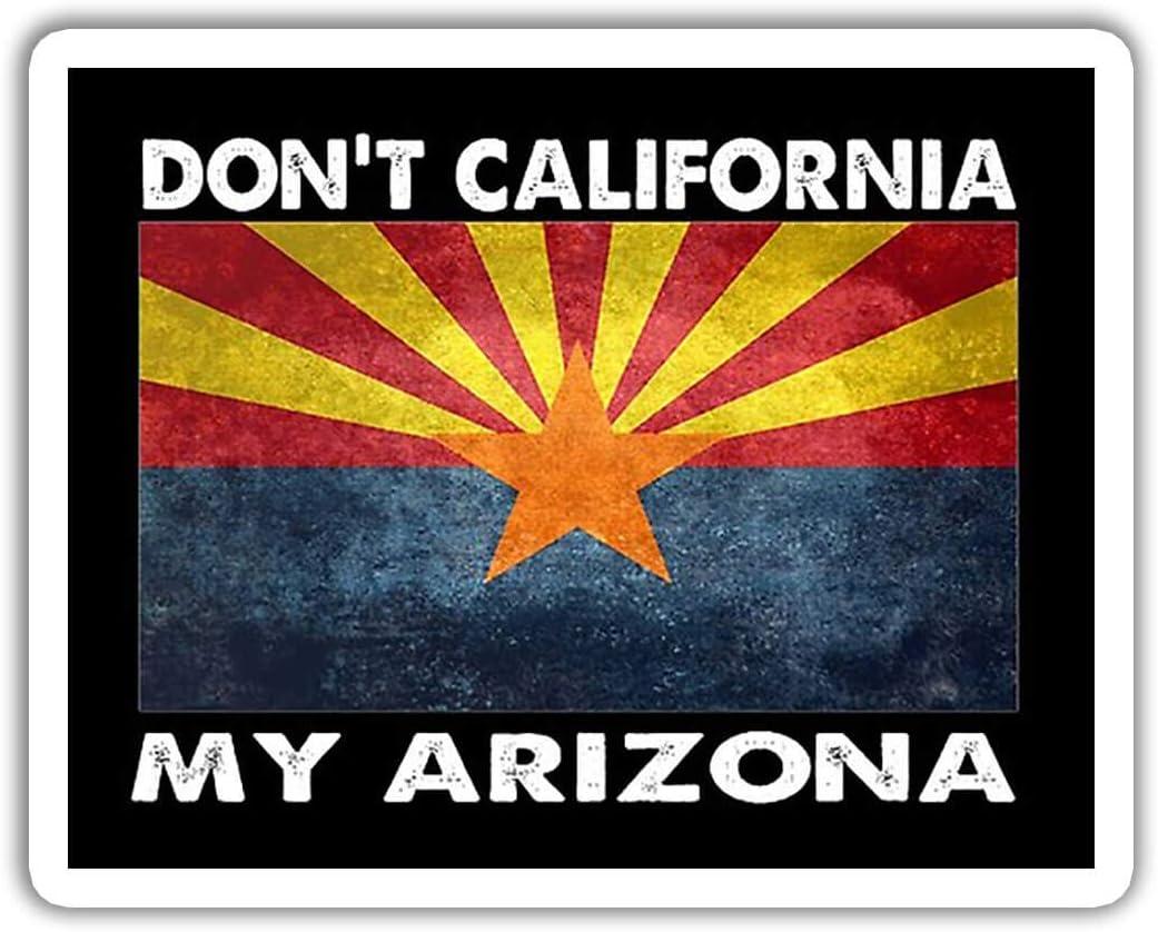 "3 Pcs/Pack - Don't California My Arizona Decal Sticker Wall Window Laptop Bumper Sticker 3""x4"" (SK244)"