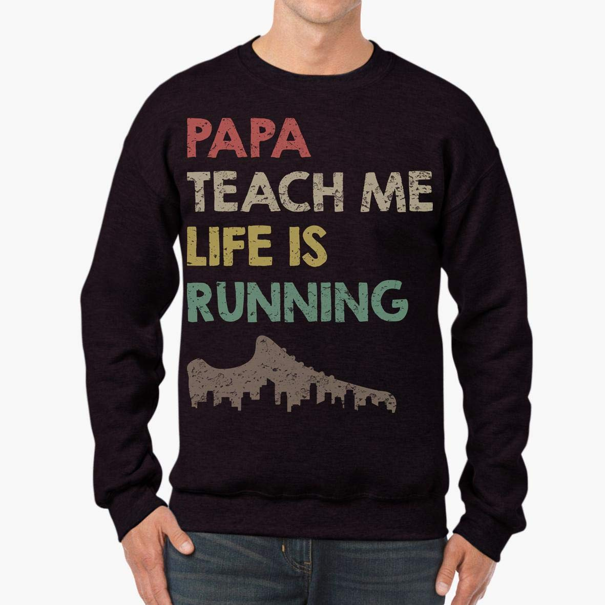 tee Papa Teach me Life is Running Awesome Unisex Sweatshirt