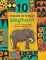 10 Reasons to Love an... Elephant