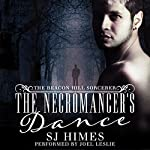 The Necromancer's Dance: The Beacon Hill Sorcerer, Book 1 | SJ Himes