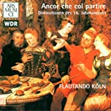 Anchor che col partire: Diminutions of the 16th Century [Import anglais]