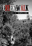Creek Walk, Rebecca E. Bayliss, 1453511261