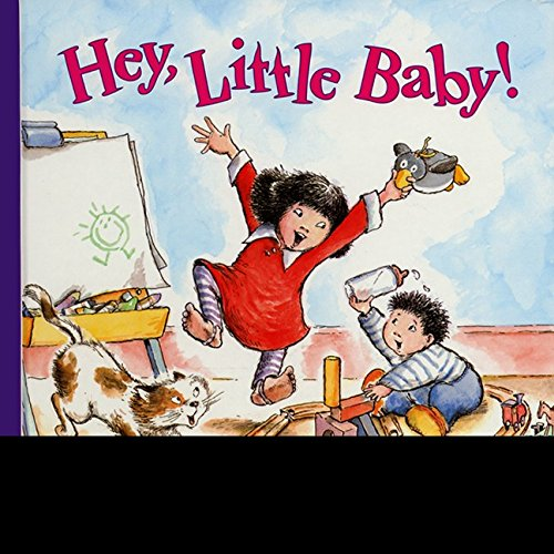 Hey, Little Baby! (Harper Growing Tree)
